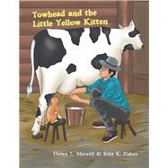 Towhead and the Little Yellow Kitten by Merrell, Helen L.; Fisher, Rita K., 9781796071726
