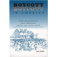Boycott in America: How...,Minda, Gary,9780809321742
