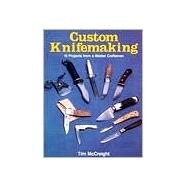 Custom Knifemaking 10...,McCreight, Tim,9780811721752