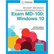 Microsoft 365 Modern Desktop Administrator Guide to Exam MD-100: Windows 10, Loose-leaf Version by Wright, Byron; Plesniarski, Leon, 9780357501764