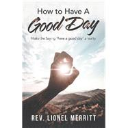 How to Have a Good Day by Merritt, Lionel, 9781796061765
