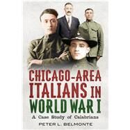 Chicago-area Italians in World War I by Belmonte, Peter L., 9781634991766