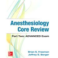 Anesthesiology Core Review:...,Freeman, Brian; Berger,...,9781259641770