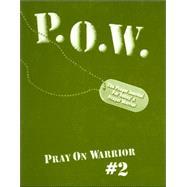 Pray On Warrior: The Prayer...,Engoy, Cindy,9780825411779