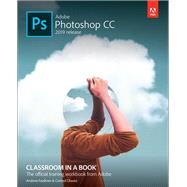 Adobe Photoshop CC Classroom in a Book (2019 Release) by Faulkner, Andrew; Chavez, Conrad, 9780135261781