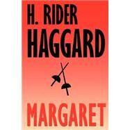 Margaret,Haggard, H. Rider,9781587151781