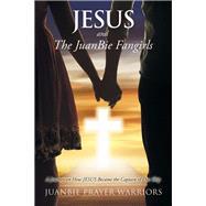 Jesus and the Juanbie Fangirls by JuanBie Prayer Warriors, 9781796091793