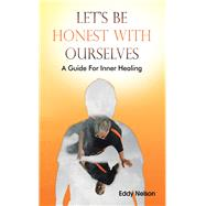 Let's Be Honest with Ourselves by Nelson, Eddy, 9781973661795