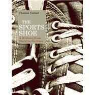 The Sports Shoe by Turner, Thomas, 9781474281799