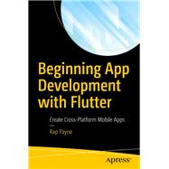Beginning App Development With Flutter by Payne, Rap, 9781484251805