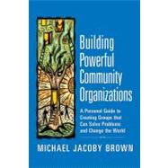 Building Powerful Community...,Brown, Michael Jacoby,9780977151806