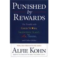Punished by Rewards,Kohn, Alfie,9780618001811