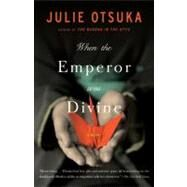 When the Emperor Was Divine,OTSUKA, JULIE,9780385721813
