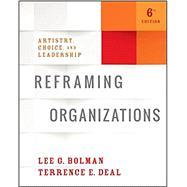 Reframing Organizations,Bolman, Lee G.; Deal,...,9781119281825