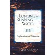 Longing for Running Water :...,Gebara, Ivone,9780800631833