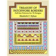 Treasury of Patchwork Borders...,Nyhan, Elizabeth F.,9780486261836