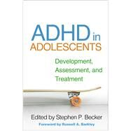 ADHD in Adolescents Development, Assessment, and Treatment by Becker, Stephen P.; Barkley, Russell A., 9781462541836
