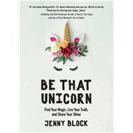 Be That Unicorn by Block, Jenny, 9781642501841