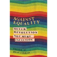 Against Equality by Conrad, Ryan, 9781849351843