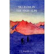 Ski-runs in the High Alps by Roget, F. F.; Roget, Francois Frederic, 9781845741846