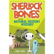 Sherlock Bones and the Natural History Mystery by Treml, Renee, 9780358311850