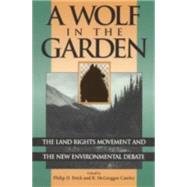 A Wolf in the Garden by Brick, Philip D.; Cawley, R. McGreggor; Budd-falen, Karen (CON); Chisholm, Graham (CON), 9780847681853