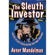 The Sleuth Investor Uncover...,Mandelman, Avner,9780071481854