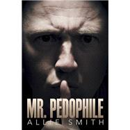 Mr. Pedophile by Smith, Allie, 9781796081862