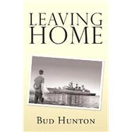 Leaving Home by Hunton, Bud, 9781796041873