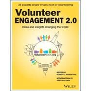Volunteer Engagement 2.0 Ideas and Insights Changing the World by Rosenthal, Robert J.; Baldwin, Greg, 9781118931882