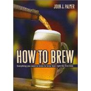 How to Brew,Palmer, John J.,9780937381885