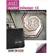 Adobe Indesign CC 2016: The Professional Portfolio Series by Against The Clock, 9781936201891