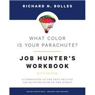 What Color Is Your Parachute? Job-Hunter's Workbook, 5th Edition by Bolles, Richard N, 9780399581892