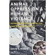 Animal Oppression and Human...,Nibert, David A.,9780231151894
