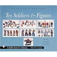 Toy Soldiers and Figures;...,DonPielin,9780764311895