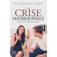 La Crise Matrimoniale by Charles, Wilguymps, 9781796061895