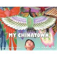 My Chinatown by Mak, Kam, 9780060291907