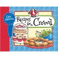 Our Favorite Recipes for a Crowd by Gooseberry Patch, 9781620931912