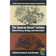 The Sonoran Desert Tortoise: Natural History, Biology, and Conservation by Van Devender, Thomas R., 9780816521913