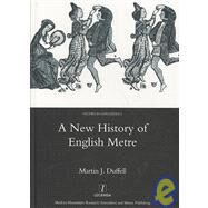 A New History of English Metre,Duffell,Martin J.,9781905981915