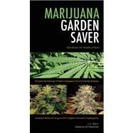 Marijuana Garden Saver...,Stitch, J.  C.; Rosenthal, Ed,9780932551917