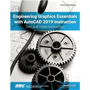 Engineering Graphics Essentials With Autocad 2019 Instruction by Plantenberg, Kirstie, 9781630571917