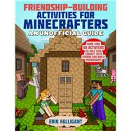 Friendship-building Activities for Minecrafters by Sky Pony Press, 9781510761919