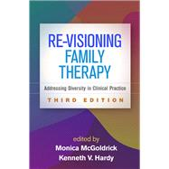 Re-Visioning Family Therapy,...,McGoldrick, Monica; Hardy,...,9781462531936