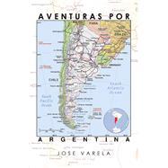 Aventuras Por Argentina by Varela, Jose, 9781796071948