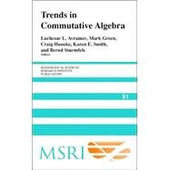Trends in Commutative Algebra by Edited by Luchezar L. Avramov , Mark Green , Craig Huneke , Karen E. Smith , Bernd Sturmfels, 9780521831956
