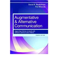 Augmentative & Alternative Communication: Supporting Children and Adults with Complex Communication Needs by Beukelman, David R., Ph.D.; Mirenda, Pat, Ph.D., 9781598571967
