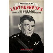 The Greatest of All Leathernecks by Simon, Joseph Arthur, 9780807171974