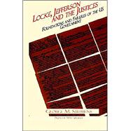 Locke, Jefferson, and the Justices : Foundations and Failures of the US Government by Stephens, George M., 9781892941978