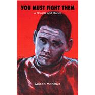 You Must Fight Them by Montoya, Maceo, 9780826341990